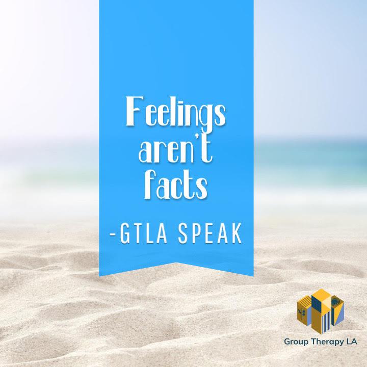 Feelings aren't facts
