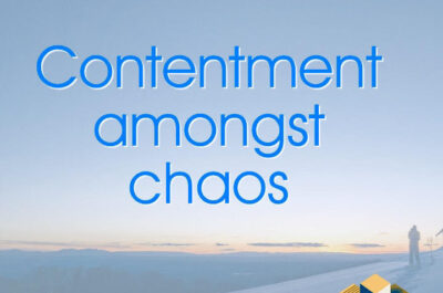 Contentment amongst chaos