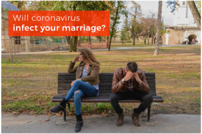 Will Coronavirus Infect Your Marriage?