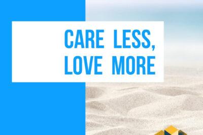 Care Less, Love More