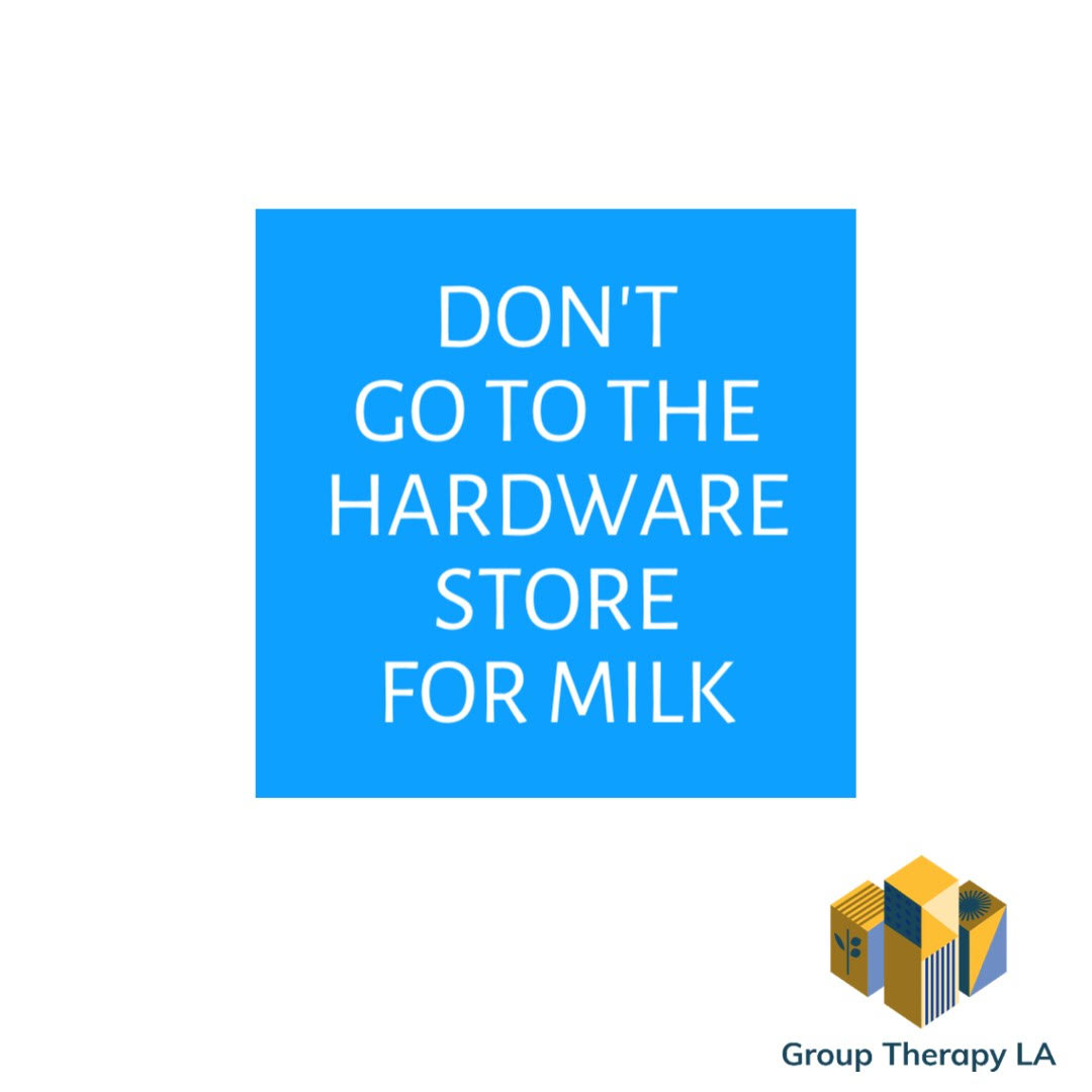 Don't go to the hardware store for milk