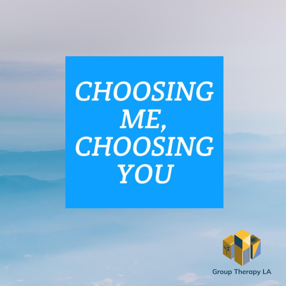 Choosing Me, Choosing You