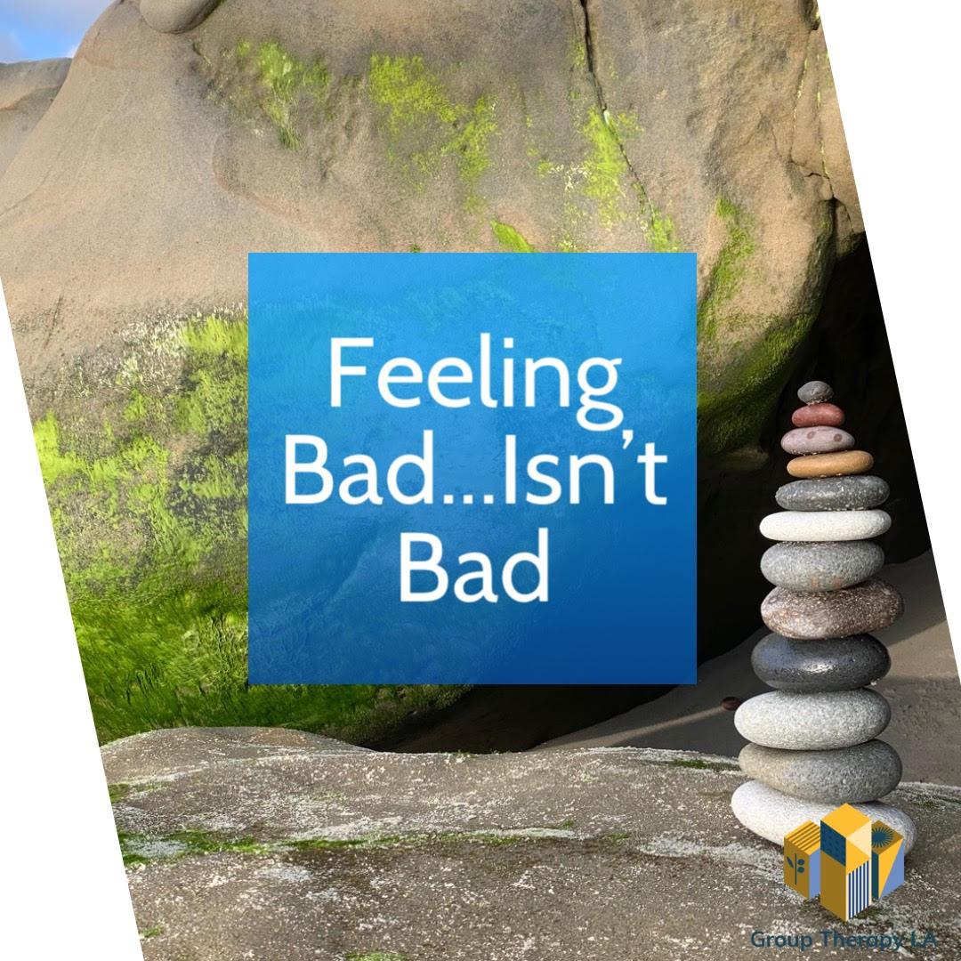 Feeling Bad…Isn't Bad