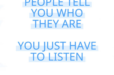 People Tell You Who They Are