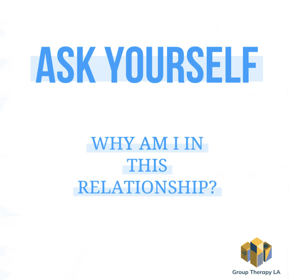 Ask Yourself: Why Am I In This Relationship?
