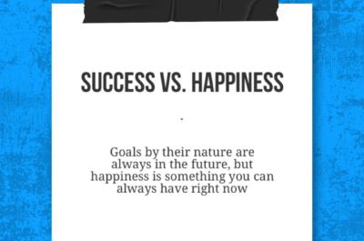 Success vs. Happiness