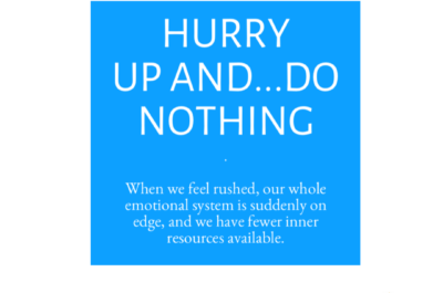Hurry Up and…Do Nothing