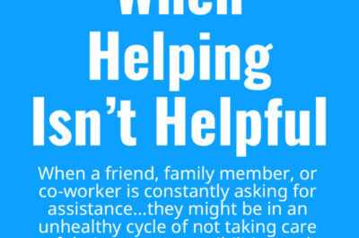 When Helping Isn't Helpful